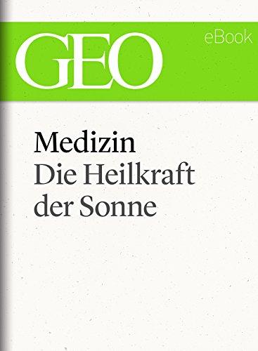 Medizin: Die Heilkraft der Sonne (GEO eBook Single)