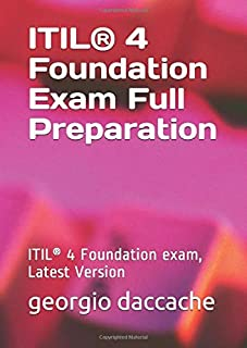 ITIL® 4 Foundation Exam Full Preparation: ITIL® 4 Foundation exam, Latest Version