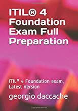 ITIL® 4 Foundation Exam Full Preparation: ITIL® 4 Foundation exam, Latest Version