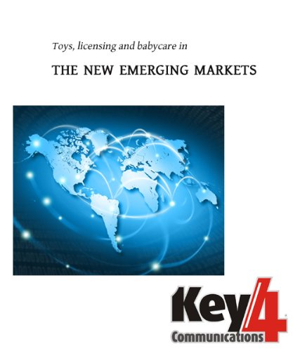 Toys, licensing and babycare in the new emerging markets (Key4Communications Book 11) (English Edition)