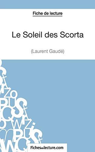Le Soleil des Scorta - Laurent Gaudé (Fiche de lecture): Analyse complète de l'oeuvre
