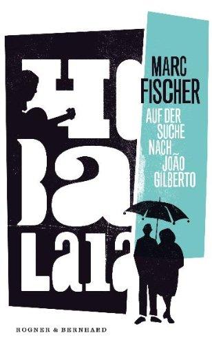 Hobalala: Auf der Suche nach Joao Gilberto