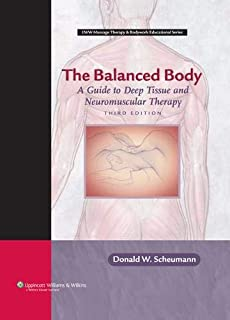 The Balanced Body: A Guide to Deep Tissue and Neuromuscular Therapy with CDROM (LWW Massage Therapy and Bodywork Educational Series) (3rd edition)