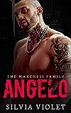 Angelo: A Dark Mafia Romance (The Marchesi Family Book 2)