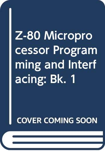 Compare Textbook Prices for Z-80 microprocessor: Programming & interfacing Blacksburg continuing education series Bk. 1 1st Edition ISBN 9780672216091 by Nichols, Elizabeth Agnew