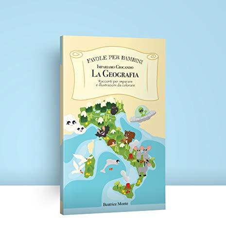 FAVOLE PER BAMBINI: || Impariamo Giocando la Geografia || Racconti per imparare e illustrazioni da colorare