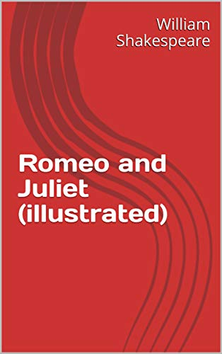 Romeo and Juliet (illustrated) (English Edition)