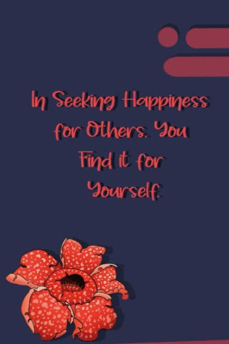 In Seeking Happiness for Others, You Find it for Yourself.: Blank Lined Journal Coworker Notebook Funny Office Journals / Office Journals & Notebooks .110 page.