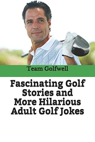 Book: Fascinating Golf Stories and More Hilarious Adult Golf Jokes