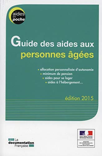 Guide des aides aux personnes âgées - édition 2015