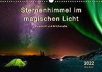 Sternenhimmel im magischen Licht - Polarlicht und Milchstrasse (Wandkalender 2022 DIN A3 quer): Der Himmel in leuchtenden Farben. (Monatskalender, 14 Seiten )