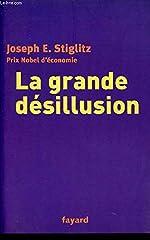 La grande désillusion. d'E. STIGLITZ JOSEPH