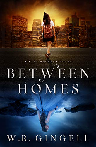 W.R. Gingell Between Homes (The City Between Book 5)