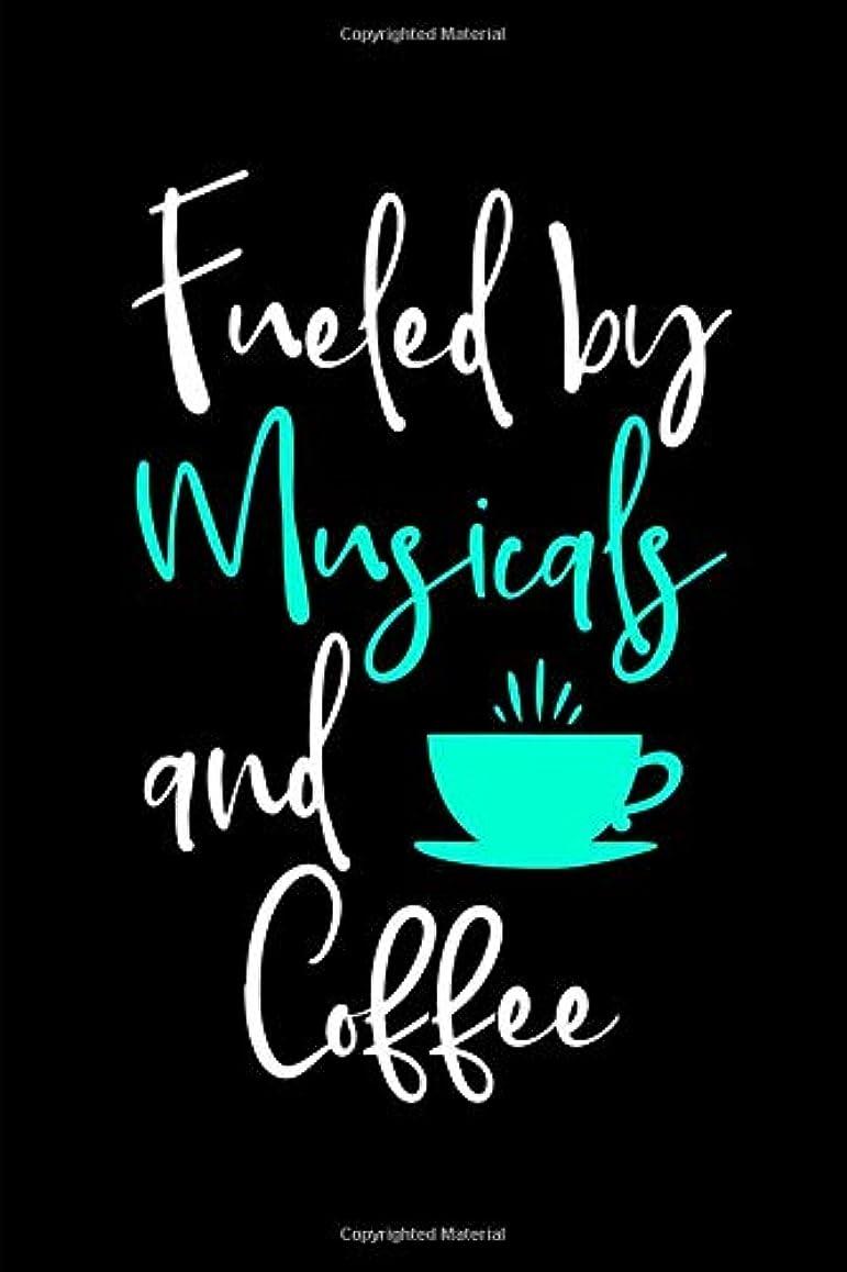 飛躍ブリードシリーズFueled by Musicals and Coffee Music Arts Fun Quote College Ruled Notebook: Blank Lined Journal