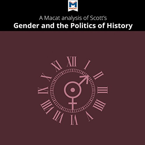 A Macat Analysis of Joan Wallach Scott's Gender and the Politics of History audiobook cover art