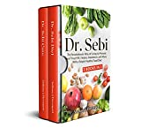 DR.SEBI: The Revolutionary Way of Living to Prevent and Treat HIV, Herpes, Impotence, and More With a Simple Healthy Food Diet (Dr.Sebi Diet & Cure Book 1)