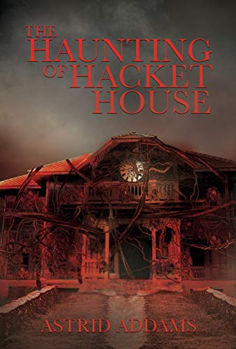 The Haunting of Hacket House by [Astrid Addams]