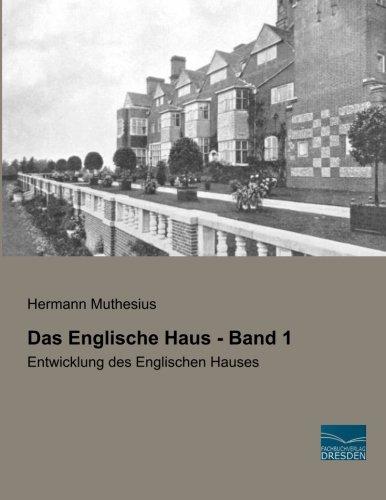 Das Englische Haus - Band 1: Entwicklung des Englischen Hauses