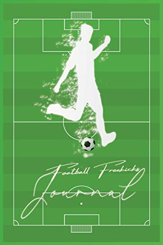 Football Free kicks Journal: Soccer training journal and log book for boys and girls players and coaches to practice free kicks with unique interiors