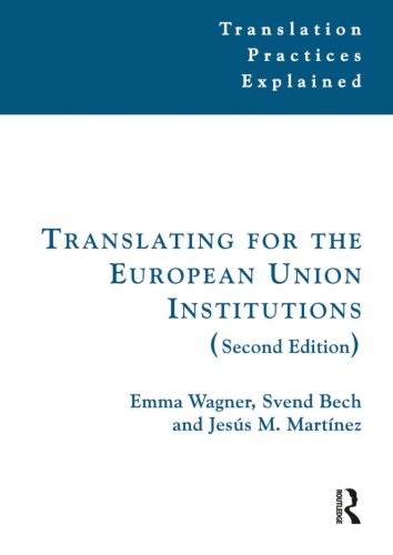 Translating for the European Union Institutions (Translation Practices Explained)