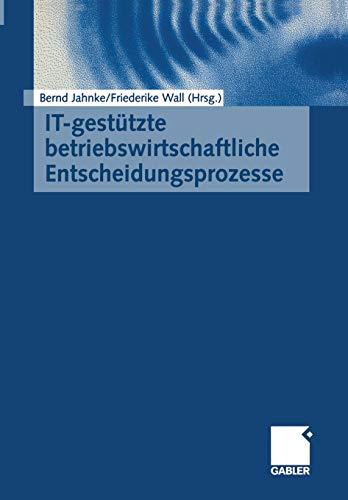 It-Gestutzte Betriebswirtschaftliche Entscheidungsprozesse (German Edition)