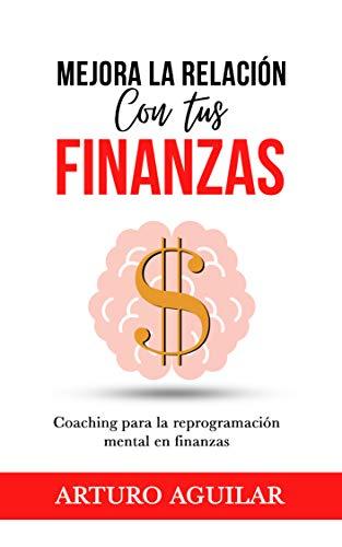 Mejora la Relación con tus Finanzas: Coaching para la reprogramación mental en finanzas