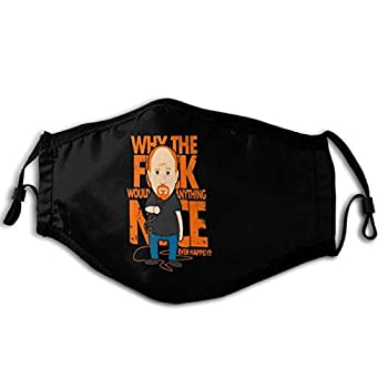 Why Would Anything Nice Ever Happen Windproof Face Mask Unisex Windproof and Dustproof Mouth Cover Black