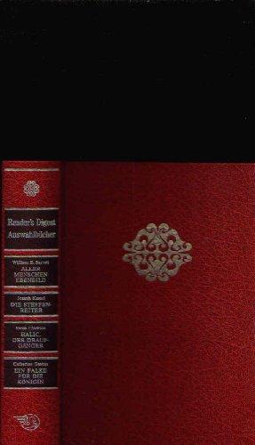 Aller Menschen Ebenbild / Die Steppenreiter / Halic, der Draufgänger / Ein Falke für die Königin (Reihe: Reader's Digest Auswahlbücher Bd. 473)