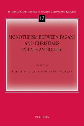 Monotheism Between Christians and Pagans in Late Antiquity (Interdisciplinary Studies in Ancient Culture and Religion)