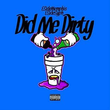 Did Me Dirty