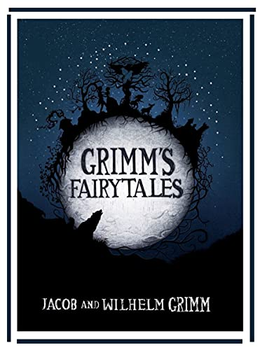 Grimms' Fairy Tales: Illustrated Edition (English Edition)