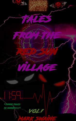 Tales from the Red Sun Village: Volume 1 by [Mark Swaine]