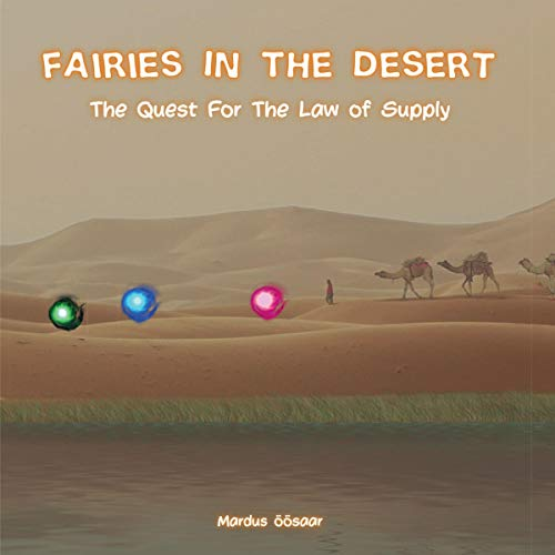 Couverture de Fairies in the Desert: The Quest for the Law of Supply