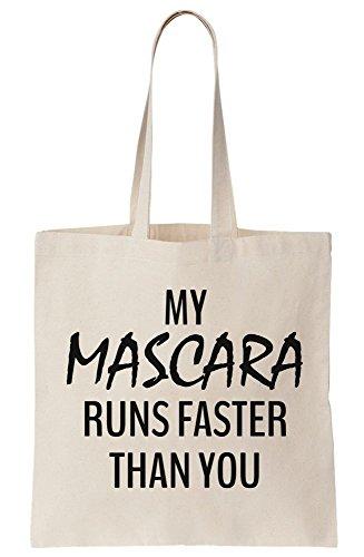 graphke My Mascara Runs Faster Than You Canvas Tote Bag