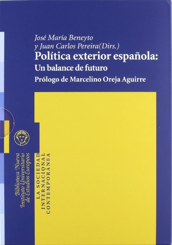 Política exterior española: Un balance de futuro: Un balance de futuro (Vol.1): 2 (La sociedad internacional contemporánea)