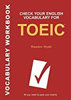 Check Your English Vocabulary for Toeic (Check Your English Vocabulary Series)