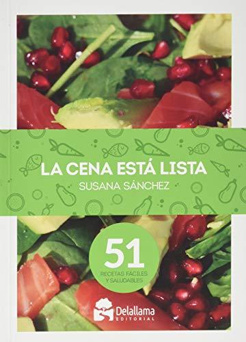 La cena está lista. 51 recetas fáciles y saludables (A Esgaya)