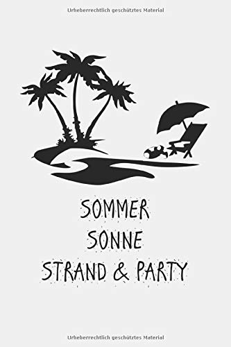 Sommer Sonne Strand & Party: Sommer Sonne Strand & Party: Notizbuch / Notebook / Journal / Taschenbuch Geschenk (6 x 9 Zoll - 110 Seiten - 5x5 ... Bloc-notes, Bloc de notas, Blocco note