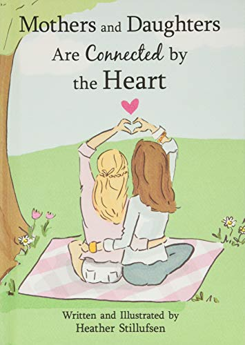 Mothers and Daughters Are Connected by the Heart by...