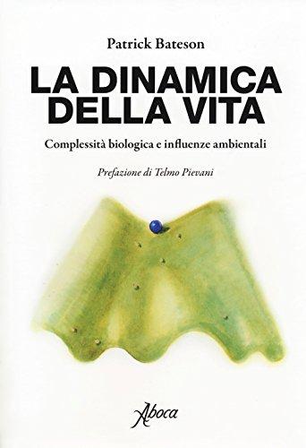 La dinamica della vita. Complessità biologica e influenze ambientali