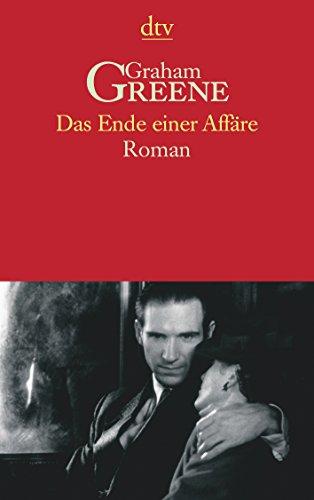 Das Ende einer Affäre. Roman