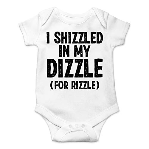 I Shizzled in My Dizzle for Rizzle - Funny Babe Gift - Cute Infant One-Piece Baby Bodysuit (Newborn, White)