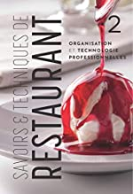 Savoirs et techniques de restaurant. - Tome 2, Organisation et technologies professionnelles de Christian Ferret
