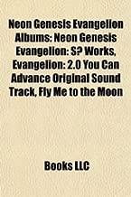 Neon Genesis Evangelion Albums: Neon Genesis Evangelion: S Works, Evangelion: 2.0 You Can Advance Original Sound Track, Fly Me to the Moon