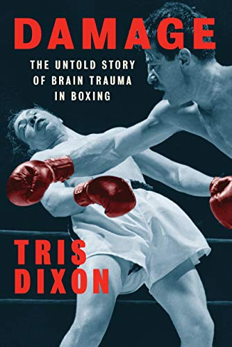 Damage: The Untold Story of Brain Trauma in Boxing (English Edition)