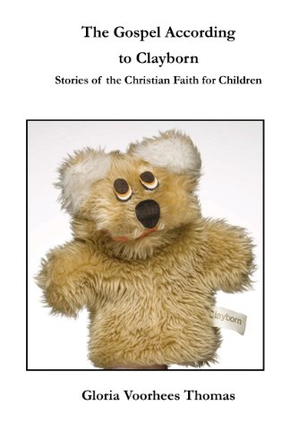 The Gospel According to Clayborn: Stories of the Christian Faith for Children (English Edition)