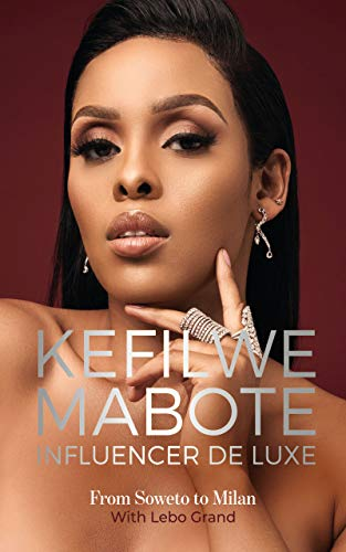 Kefilwe Mabote: Influencer De Luxe: From Soweto to Milan (English Edition)
