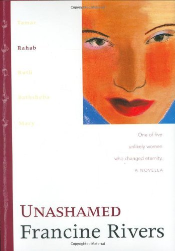 Unashamed (Lineage of Grace) by Francine Rivers (1-Oct-2000) Hardcover