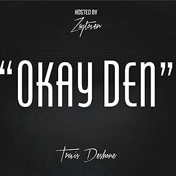 Okay Den (feat. Zaytoven)