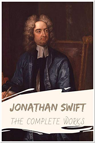 Jonathan Swift: The Complete Works Annotated: Collection